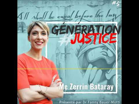 Génération Justice – Me Zerrin Bataray – Podcast