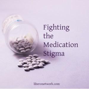 Fighting the Medication Stigma | Libero