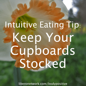 Intuitive Eating Tip: Keep Your Cupboards Stocked | Libero