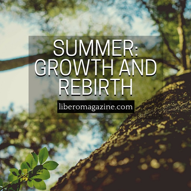 Summer: A Time for Growth and Rebirth   Libero 1