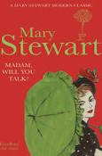 Madam will you talk by Mary Stewart