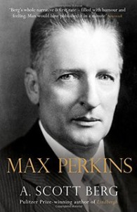 Biography of Max Perkins by A Scott Berg