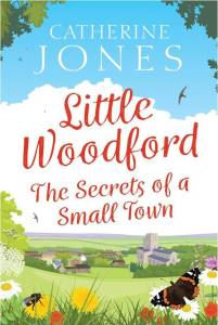 Little Woodford: The Secrets of a Small Town by Catherine Jones