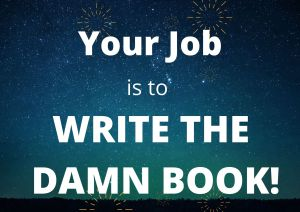 Your Job is to write the book
