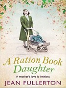 A Ration Book Daughter by Jean Fullerton