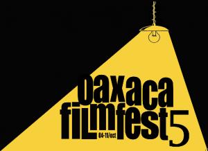 oaxaca-filmfest-quinta-edicion