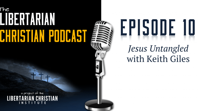 Ep 10: Jesus Untangled With Keith Giles