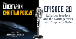 Ep 20: Religious Freedom And The Marriage Wars With Stephanie Slade