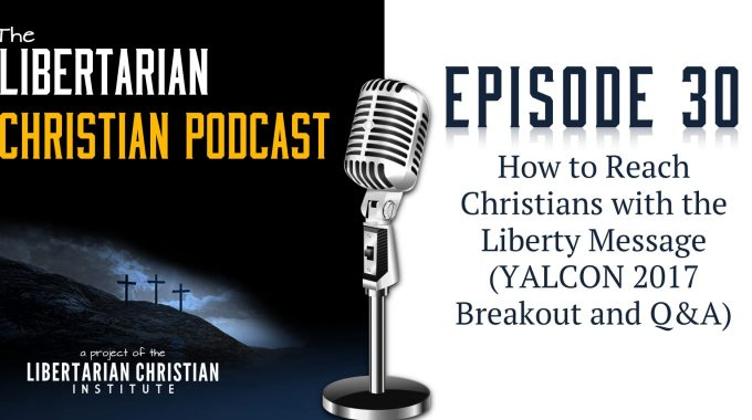 Ep 30: How To Reach Christians With The Liberty Message