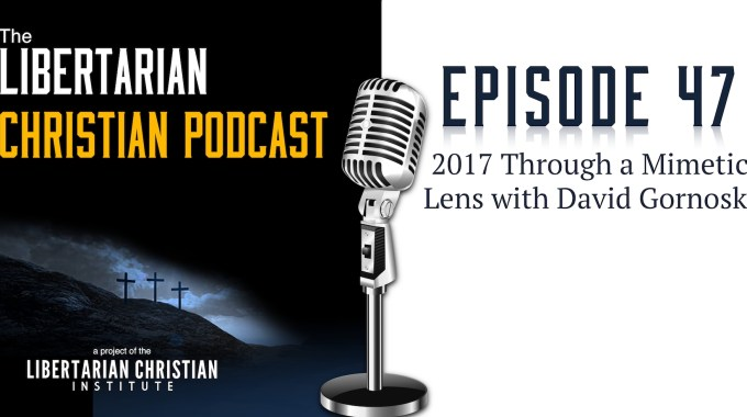 Ep 47: 2017 Through A Mimetic Lens With David Gornoski