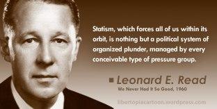 Leonard Read, Coercion, Statism, Statist, Meme, libertarian, voluntaryist, ancap, taxation is theft, quote