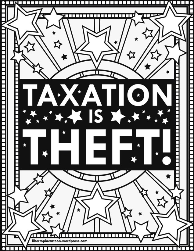 taxation is theft, coloring page, craft, kids craft, adult coloring, libertarian, art, illustration, lineart, awesome artwork