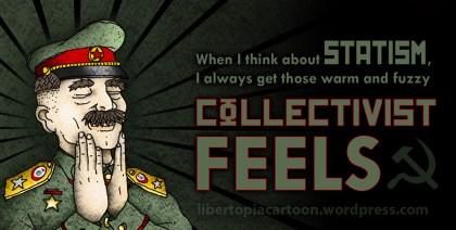 Collectivism, Statism, funny meme, cool memes, awesome artwork, illustration, comrade, socialism, cartoon, meme, libertarian, leftism, progressives, leftist, progressivism