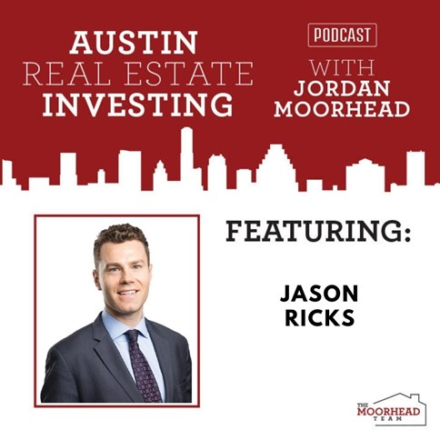 Picture of Jason Ricks for Austin Real Estate Investing podcast on private real estate investments and net leases.