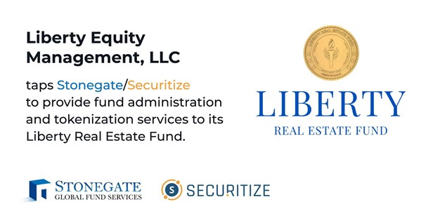 Liberty Real Estate Fund selects Stonegate/Securitize to provide fund administration and tokenization services for the World's First Net Lease Security Token fund.