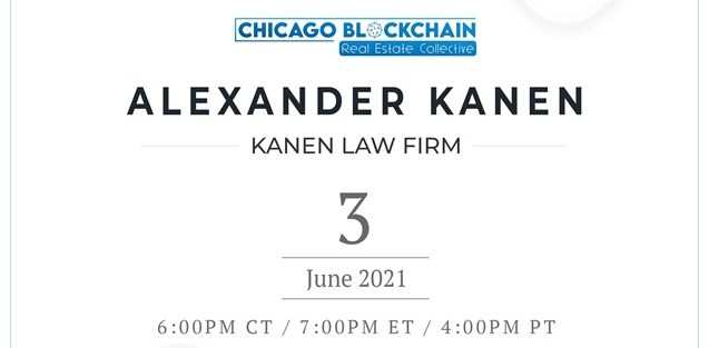 Picture of Chicago Blockchain Real Estate Event Announcement featuring Alexander Kanen of Kanen Law Firm.