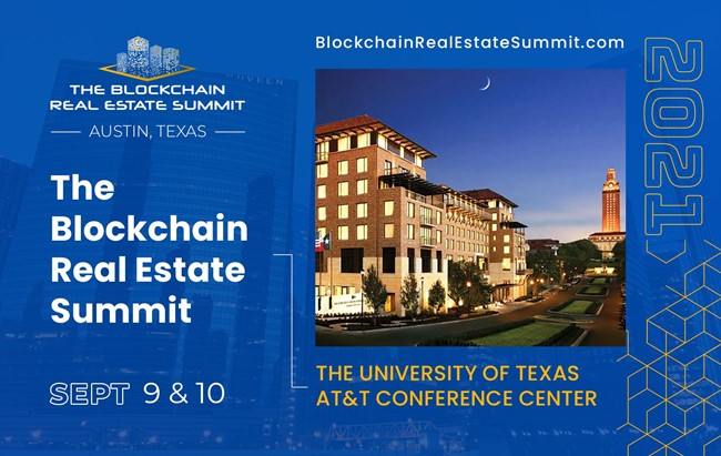 The Blockchain Real Estate Summit will be held at the AT&T Hotel Conference Center on the University of Texas in Austin Texas on September 10, 2021