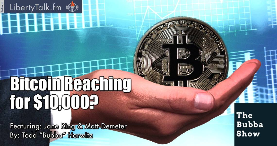 Bitcoin Reaching for $10,000? - The Bubba Show