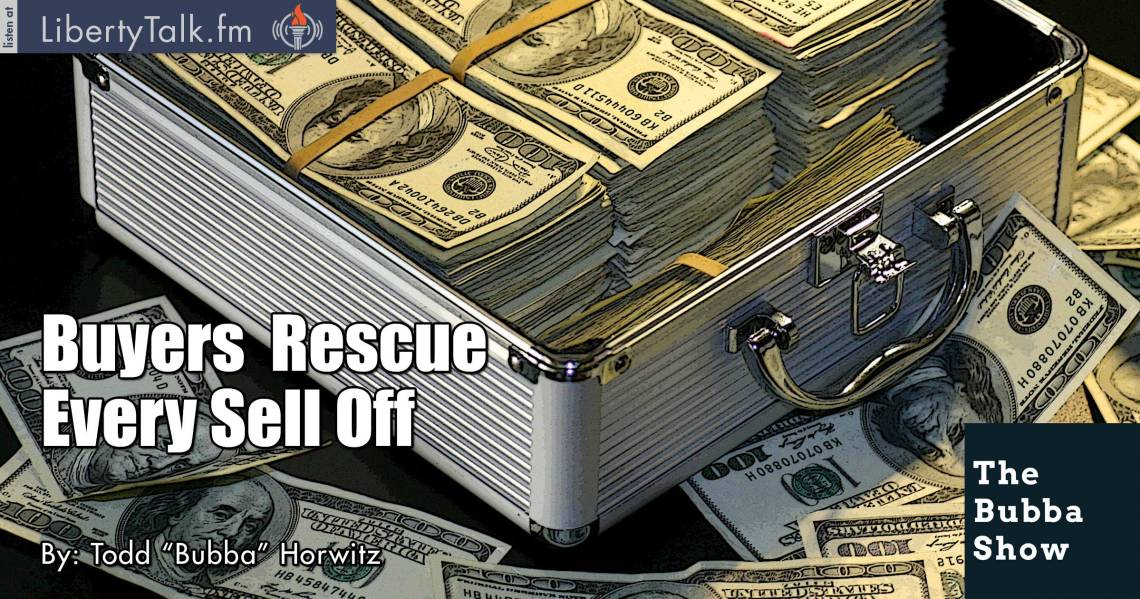 TBuyers Rescue Every Sell Off - The Bubba Show