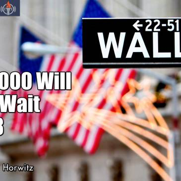 DOW 25,000 Will Have to Wait Until 2018