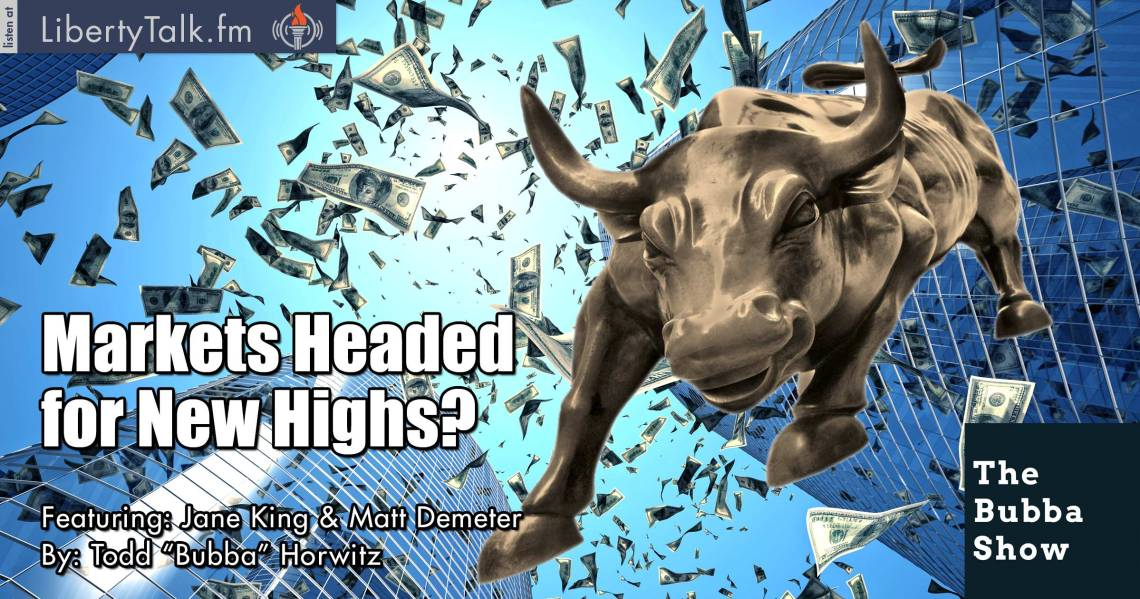 Markets Headed for New Highs? - The Bubba Show