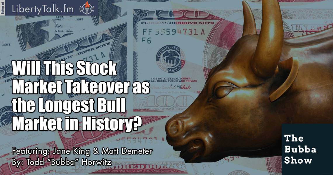 Will This Stock Market Takeover as the Longest Bull Market in History? - The Bubba Show