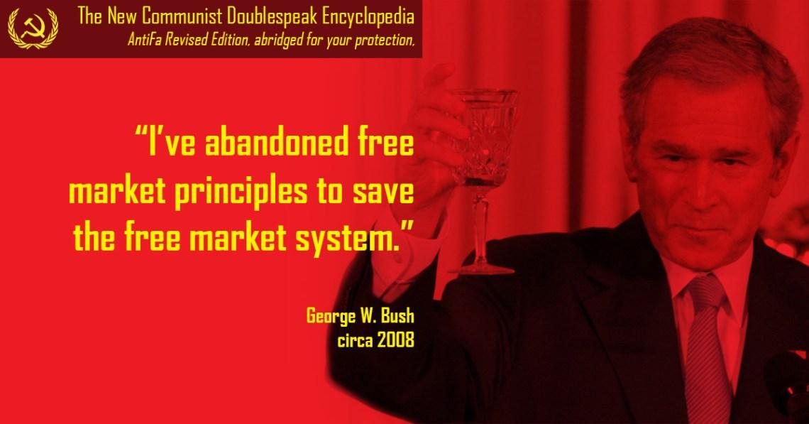 New Communist Doublespeak Encyclopedia AntiFa Revised Edition Abridged for your protection George Bush abandon free market 2008