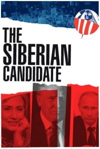 Donald Trump Hillary Clinton Vladimir Putin The Siberian Candidate