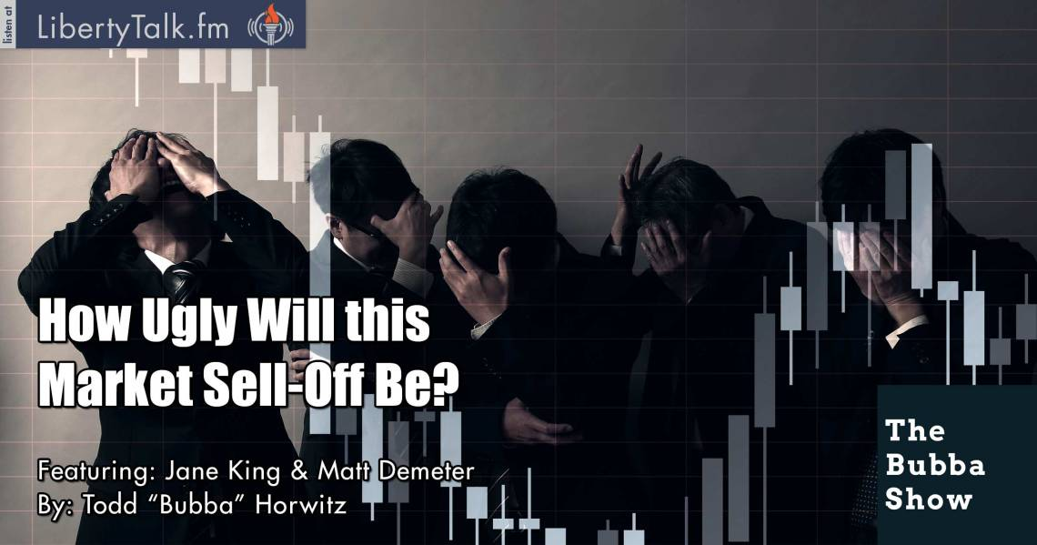 How Ugly Will this Market Sell-Off Be? - The Bubba Show
