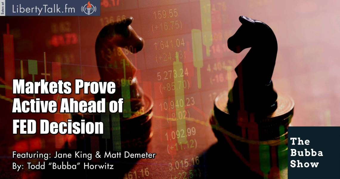 Markets Prove Active Ahead of FED Decision - The Bubba Show