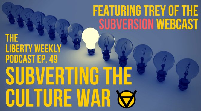 Subverting the Culture War Feat. Trey of Subversion Ep. 49