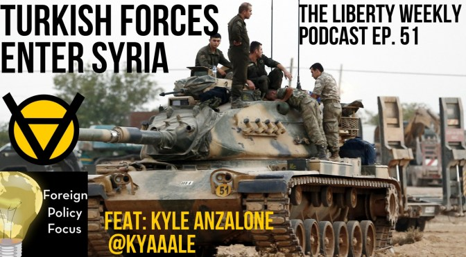 Turkey Invades Syria in Pursuit of Syrian Kurds Ep. 51 Feat. Kyle Anzalone