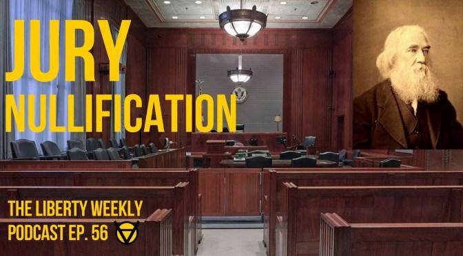 Lysander Spooner on Jury Nullification Ep. 56