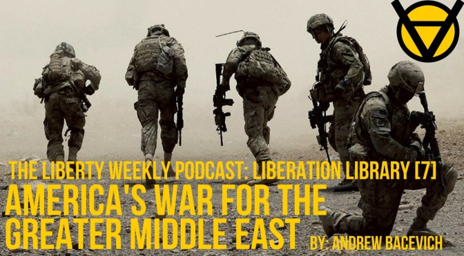 Liberation Library [7] America's War for the Greater Middle East