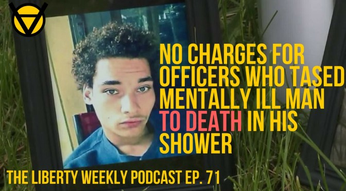 No Charges for Officers Who Tased Mentally Ill Man TO DEATH in His Shower Ep. 71