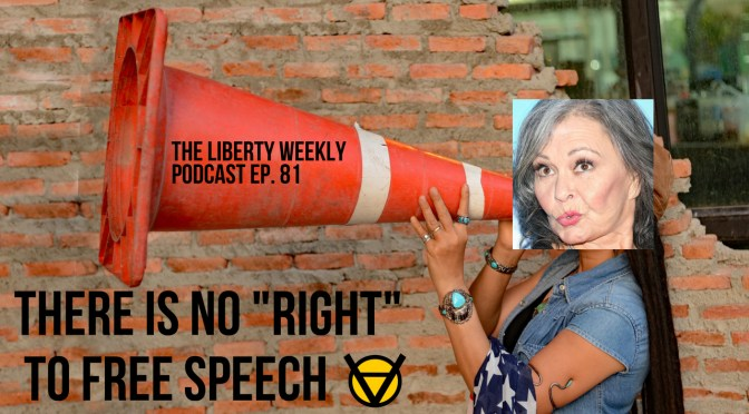 There is NO Right to Free Speech Ep. 81
