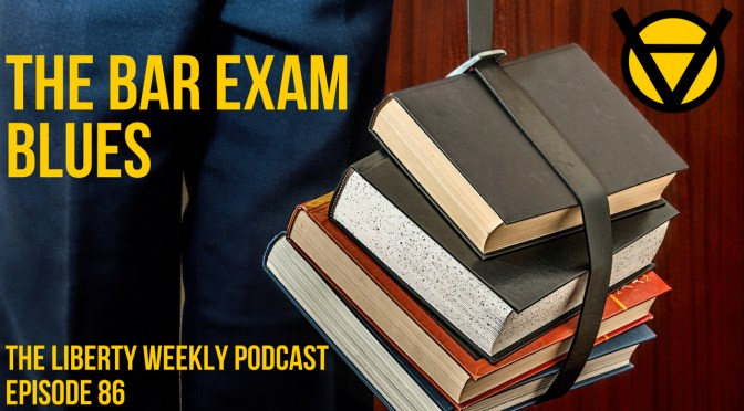 The Bar Exam Blues Ep. 86