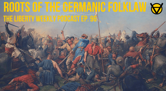 Roots of the Germanic Folklaw Ep. 96