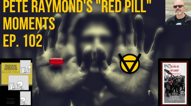 "Pete Raymond's ""Red Pill"" Moments Ep. 102"