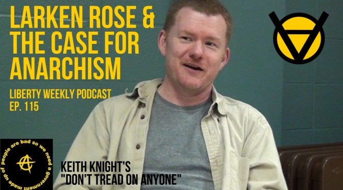 Larken Rose & The Case for Anarchism Ep. 115