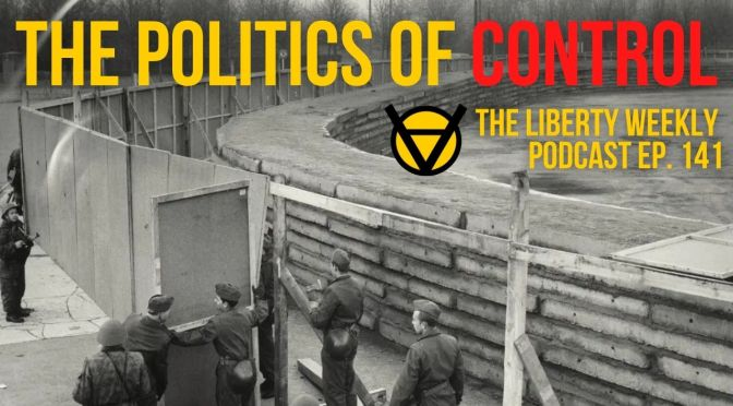 The Politics of Control Ep. 141