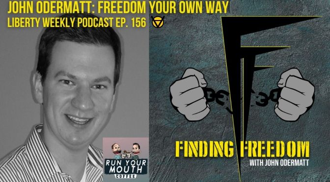 John Odermatt: Freedom Your Way Ep. 156