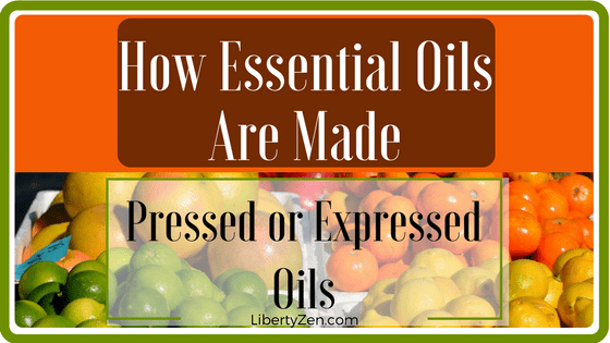 How Essential Oils are Made – Cold-Pressed or Expressed Oils