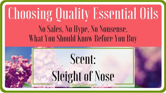 Choosing Quality Essential Oils: The Scent of an Oil
