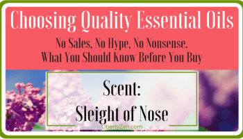 Choosing Quality Essential Oils: Truth About Labeling – Liberty Zen