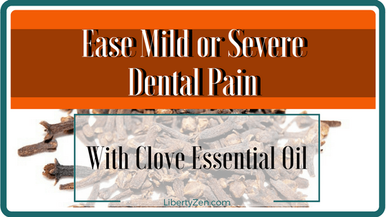 Using Clove Oil for Dental Pain