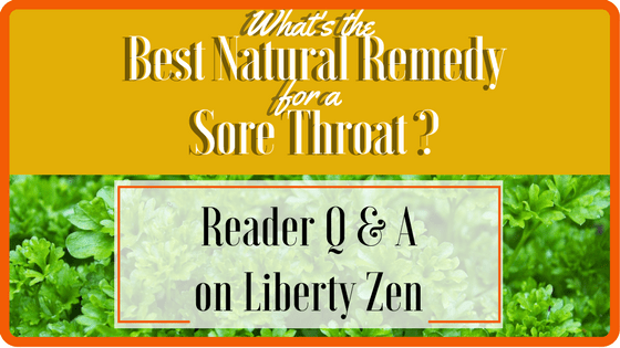"Reader Q & A: ""What Remedies Are Good for a Sore Throat"""