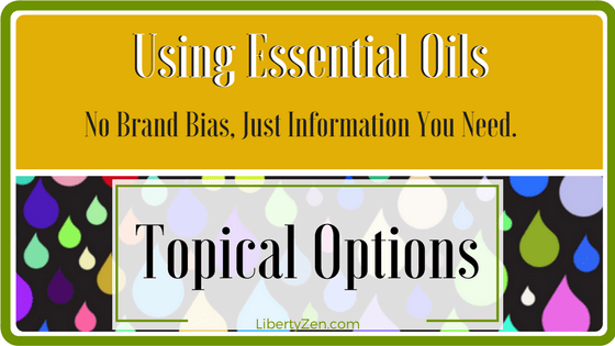 Using Essential Oils – Topical Use