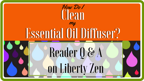 Reader Q&A – How Do I Clean My Essential Oil Diffuser?