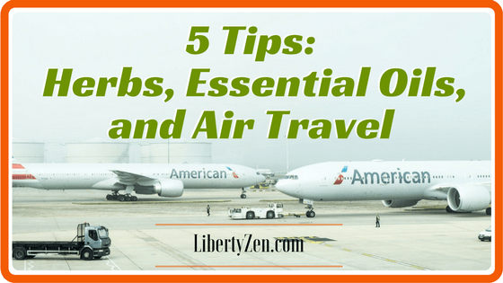Air Travel with Herbs, Essential Oils, and Other Natural Supplements